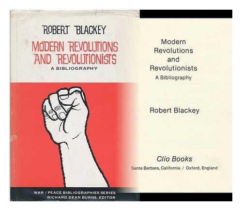 Modern Revolutions and Revolutionists: Bibliography (War/peace bibliography: Blackey, Robert