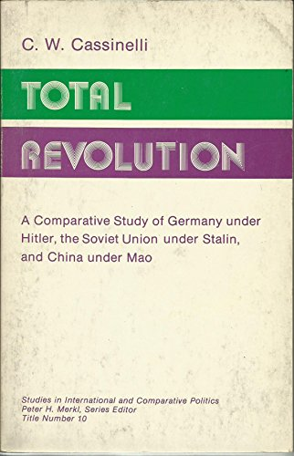 9780874362282: Total Revolution: Comparative Study of Germany Under Hitler, the Soviet Union Under Stalin and China Under Mao