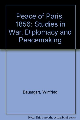 9780874363340: The Peace of Paris 1856 Studies in War Diplomacy and Peacemaking