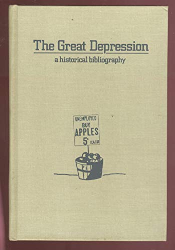 9780874363616: The Great Depression: A Historical Bibliography (ABC-Clio research guides)
