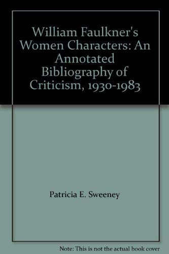 9780874364118: William Faulkner's Women Characters: An Annotated Bibliography of Criticism, 1930-1983