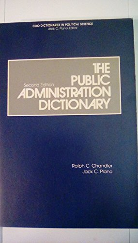 9780874364996: Public Administration Dictionary (Clio Dictionaries in Political Science)