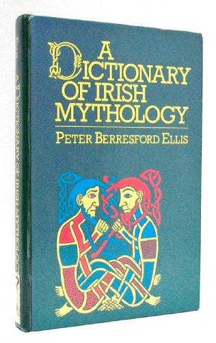 9780874365535: Dictionary of Irish Mythology