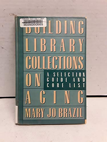9780874365597: Building Library Collections on Aging: A Selection Guide and Core List