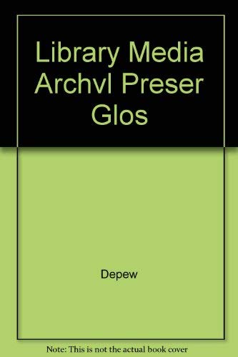 A Library, Media, and Archival Preservation Glossary: Depew, John N.,