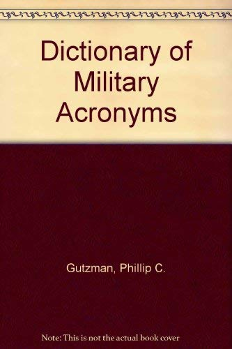 9780874365894: Dictionary of Military Defense Contractor and Troop Slang Acronyms