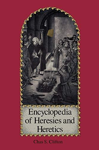9780874366006: Encyclopedia of Heresies and Heretics