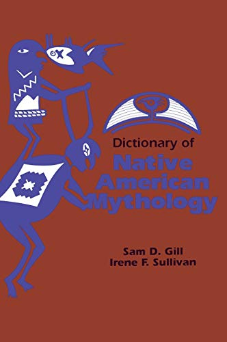 Dictionary of Native American Mythology.