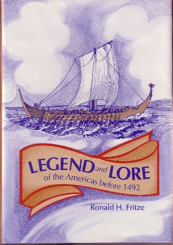 Legend and Lore of the Americas Before 1492: An Encyclopedia of Visitors, Explorers, and Immigrants...