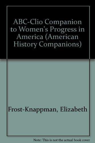 9780874366679: Women's Progress in America (Abc-clio American History Companions)