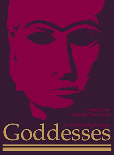 9780874367157: Goddesses in World Mythology