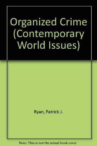 Organized Crime : A Reference Handbook: Patrick J. Ryan