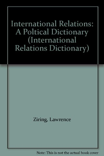 International Relations: A Poltical Dictionary (International Relations Dictionary): Lawrence ...
