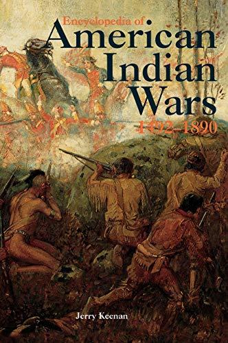 9780874367966: Encyclopedia of American Indian Wars: 1492-1890