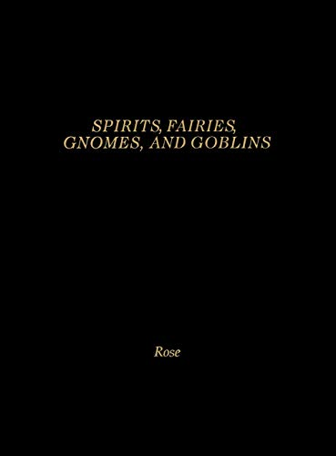 9780874368116: Spirits, Fairies, Gnomes and Goblins: An Encyclopedia of the Little People