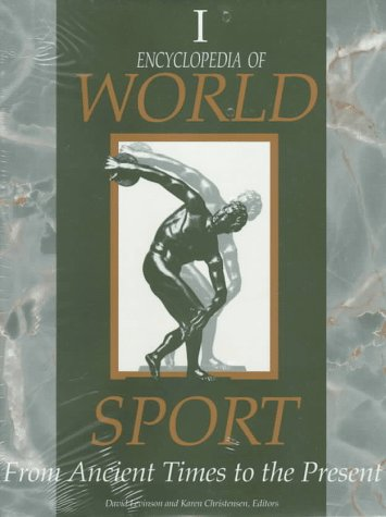 ENCYCLOPEDIA OF WORLD SPORT: From Ancient Times to the Present. 3 vols.