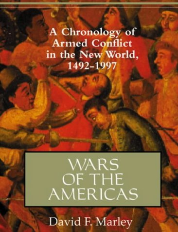 9780874368376: Wars of the Americas: A Chronology of Armed Conflict in the New World, 1492 to the Present: A Chronology of Armed Conflict in the New World, 1492-1997