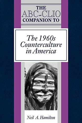 The ABC-Clio Companion to the 1960s Counterculture in America (Clio Companions)