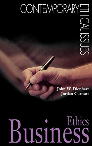 Business Ethics: John W. Author Curnutt, Jordan Author Curnutt, Jordan Dienhart