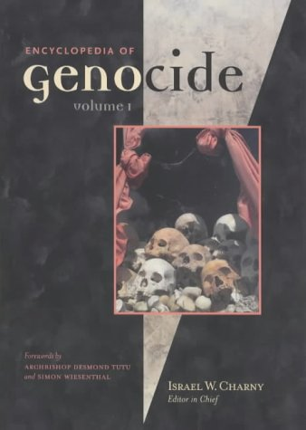 Encyclopedia of Genocide: Volume 1 and 2: Charny, Israel W. (Editor)