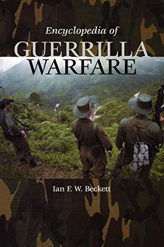 Encyclopedia of Guerrilla Warfare: Ian F.W. Beckett