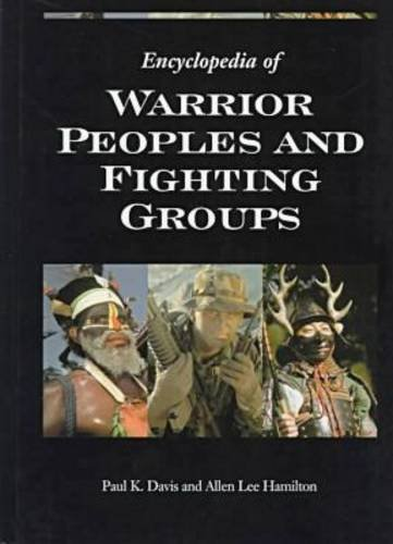 9780874369618: Encyclopedia of Warrior Peoples and Fighting Groups
