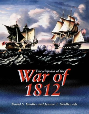 Encyclopedia of the War of 1812.