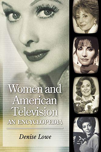 9780874369700: Women and American Television: An Encyclopedia