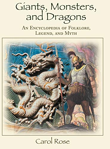 9780874369885: Giants, Monsters, and Dragons: An Encyclopedia of Folklore, Legend, and Myth
