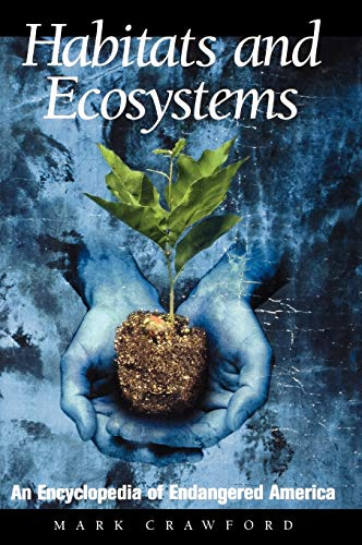 9780874369977: Habitats and Ecosystems: An Encyclopedia of Endangered America