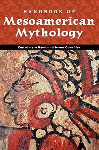 9780874369984: Handbook of Mesoamerican Mythology (World Mythology)