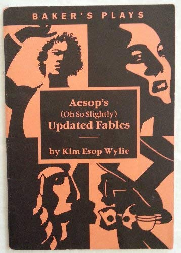 9780874400304: Aesop's (Oh So Slightly) Updated Fables (Baker's Plays)