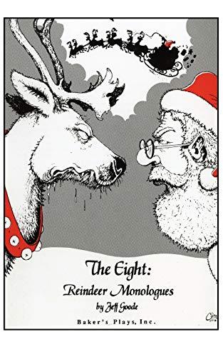 The Eight: Reindeer Monologues: Goode, Jeff