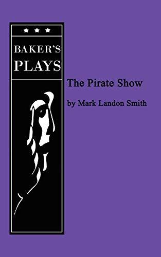 Pirate Show, The: Mark Landon Smith