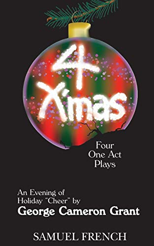 9780874401950: 4 X'mas: An Evening of Four One Act Plays: the Office Party, Santa's Clara, Balls, Santa Comes to the King David and the First Noel