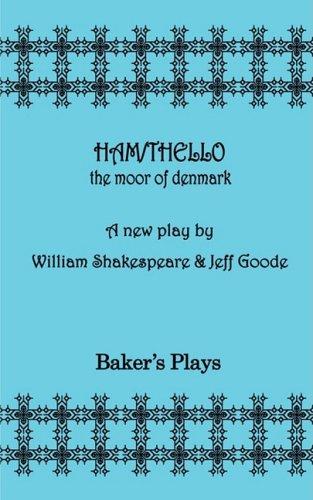 Ham/Thello: The Moor of Denmark: Shakespeare, William, Goode,