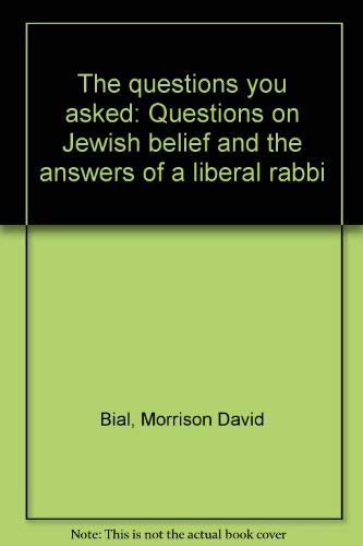 9780874410099: The questions you asked: Questions on Jewish belief and the answers of a liberal rabbi