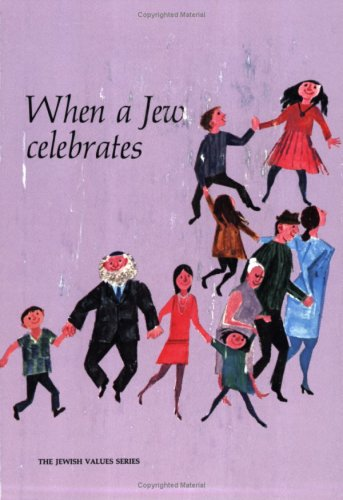9780874410914: When a Jew Celebrates (The Jewish Values Series)