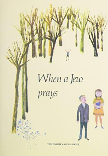When a Jew Prays (A Jewish Value Series): Rossel, Seymour