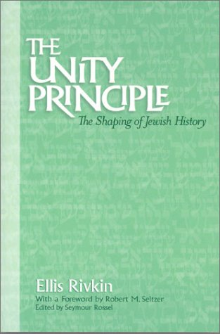9780874411744: The Unity Principle: The Shaping of Jewish History