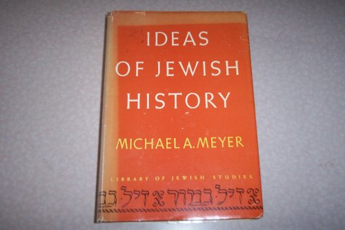 9780874412024: Ideas of Jewish history (Library of Jewish studies)