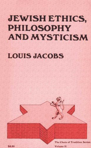 Jewish Ethics, Philosophy and Mysticism: Louis Jacobs