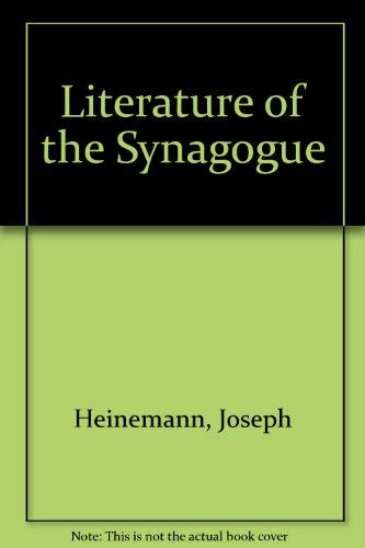 Literature of the Synagogue (Library of Jewish: Joseph Heinemann; Jakob