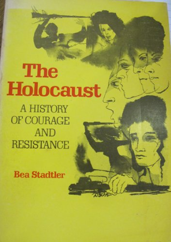 9780874412314: The Holocaust: A History of Courage and Resistance