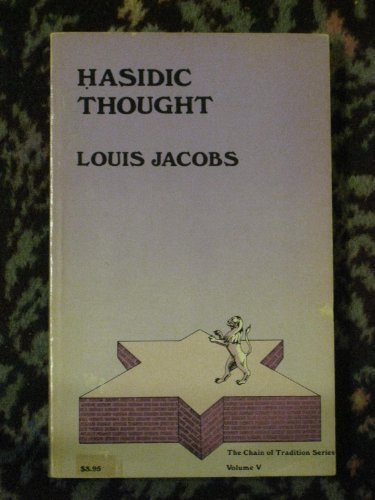Hasidic Thought (The Chain of Tradition Series,: Jacobs, Louis