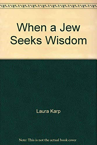 Student's Encounter Book for When a Jew Seeks Wisdom: The Sayings of the Fathers.: Karp, Laura...