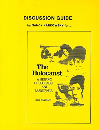 9780874412574: The Holocaust: A History of Courage and Resistance: Discussion Guide