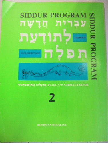 Siddur Program, II to Hebrew and Heritage: Tarnor, Norman; Tarnor, Pearl