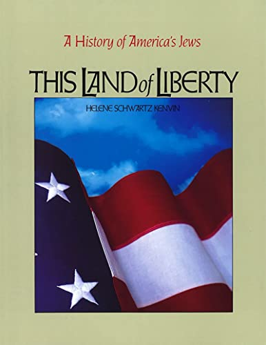 9780874414219: This Land of Liberty: A History of America's Jews