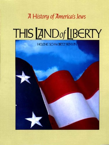 9780874414622: This Land of Liberty: A History of America's Jews